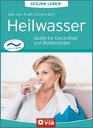 Abbildung Buch: Heilwasser. Quelle für Gesundheit und Wohlbefinden